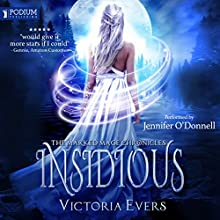 Insidious: The Marked Mage Chronicles, Book 1 Audiobook by Victoria Evers Narrated by Jennifer O'Donnell
