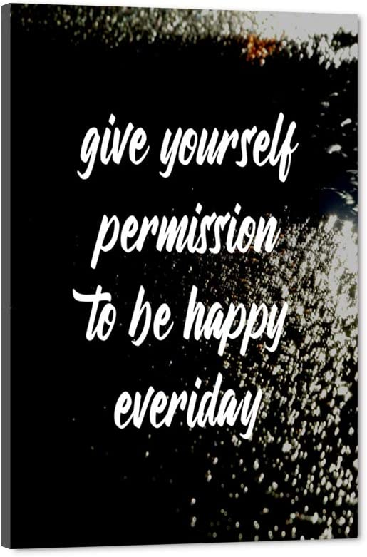 """Give Yourself Permission to Be Happy Everyday-Home Office Wood Wall Art Motivational Artwork Canvas Prints Posters Pictures Home Decoration Painting Giclee Prints Entrepreneur Quotes Sayings-12""""Wx18""""H"""