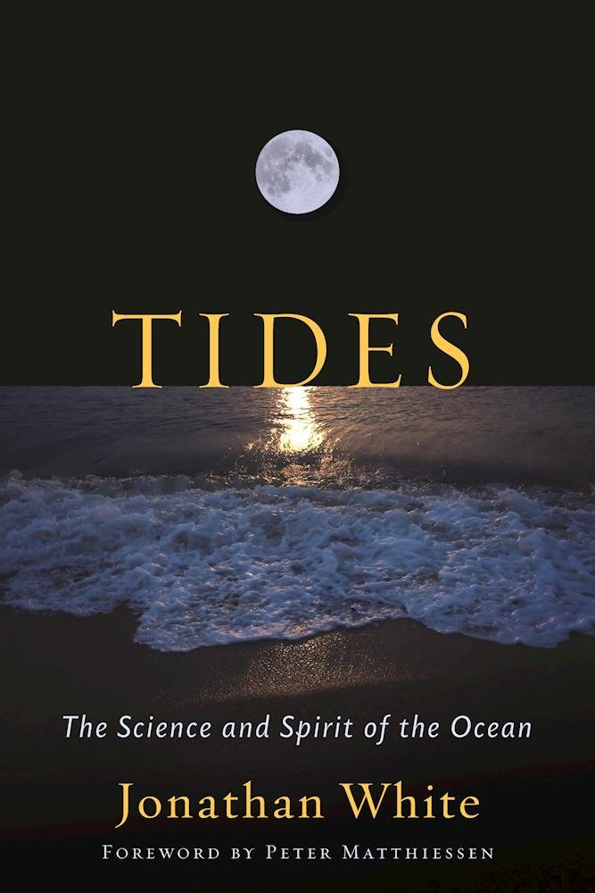Read Online Tides: The Science and Spirit of the Ocean ebook