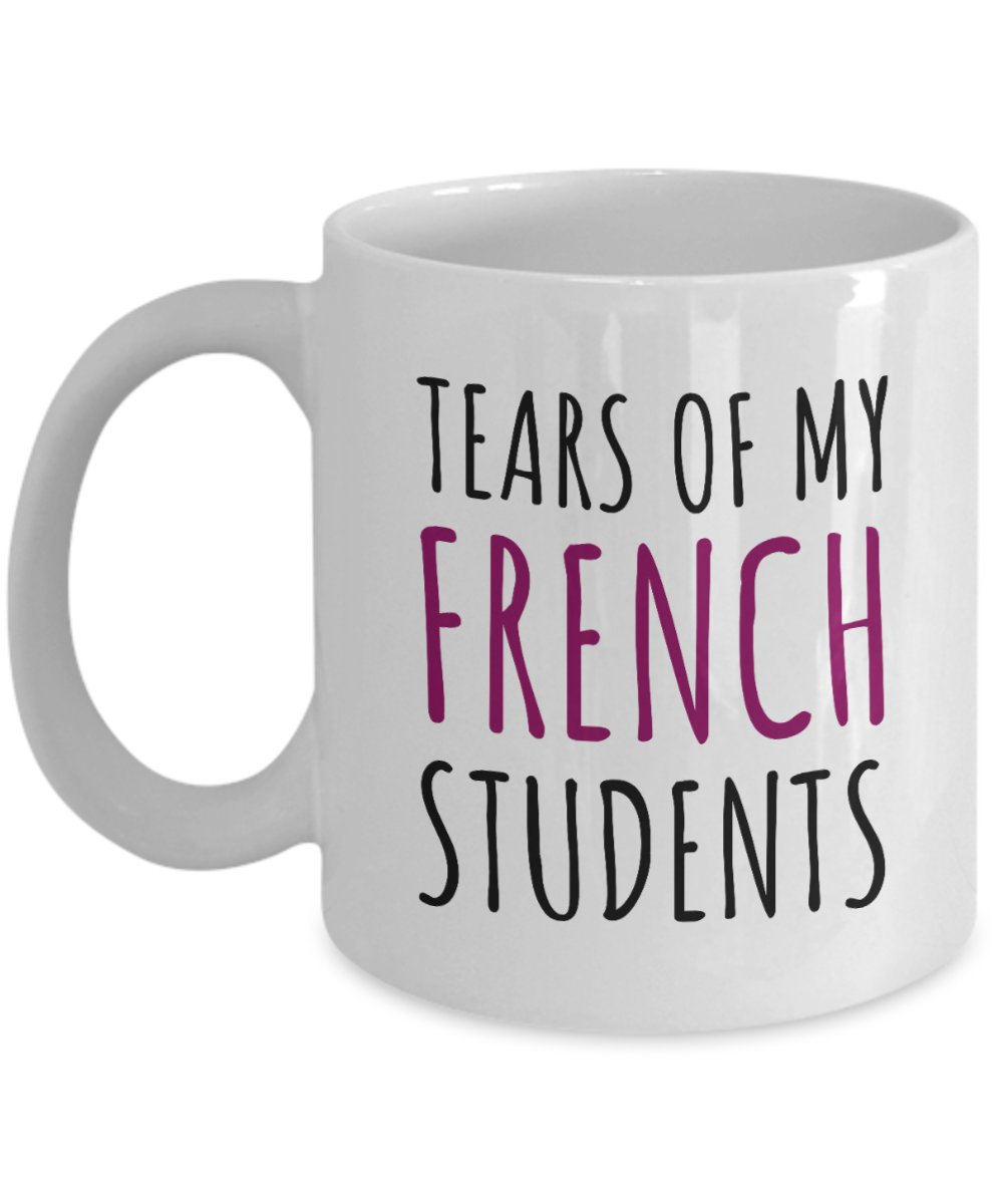 Funny French Teacher Gift French Teacher Coffee Mug Tears of My French Students Queena Horace