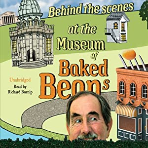 Behind the Scenes at the Museum of Baked Beans Audiobook