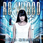 Re-Wired | Greg Dragon