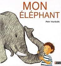 Mon éléphant par Petr Horacek