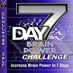 7-Day Brain Power Challenge: Increase Brain Power in 7 Days |  Challenge Self