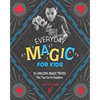 Image for Everyday Magic for Kids: 30 Amazing Magic Tricks That You Can Do Anywhere