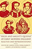 img - for High and Mighty Queens of Early Modern England: Realities and Representations book / textbook / text book