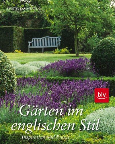 Gärten Im Englischen Stil: Inspiration Und Praxis: Amazon.de ... Englischer Garten Anlegen