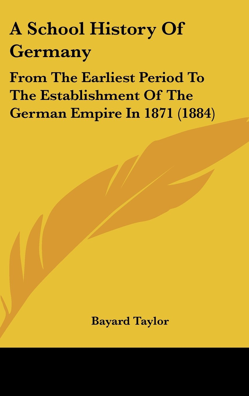 A School History of Germany: From the Earliest Period to the Establishment of the German Empire in 1871 (1884) ebook