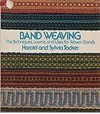 Band Weaving, Harold Tacker and Sylvia B. Tacker, 0442284047
