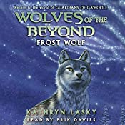 Frost Wolf: Wolves of the Beyond, Book 4 | Kathryn Lasky