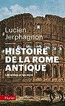 Histoire de la Rome Antique par Jerphagnon