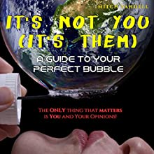 It's Not You (It's Them): A Guide to Your Perfect Bubble Audiobook by Mitch Vandell Narrated by Jack Nolan
