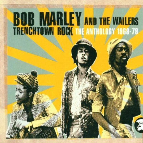 Bob Marley & The Wailers - Trenchtown Rock - The Anthology 1969-78 - Zortam Music