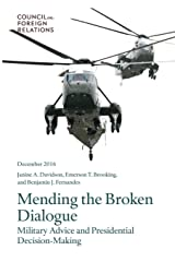 Mending the Broken Dialogue: Military Advice and Presidential Decision-Making Paperback
