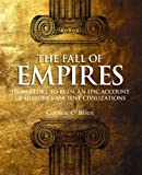 The Fall of Empires: From Glory to Ruin, an Epic Account of History's Ancient Civilisations
