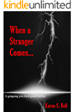 When a Stranger Comes.: A gripping psychological thriller