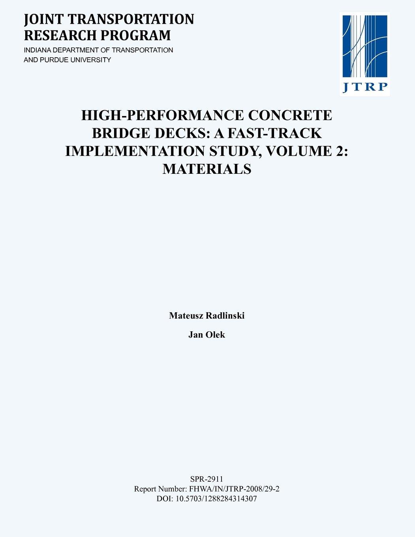Read Online High-Performance Concrete Bridge Decks: A Fast-Track Implementation Study, Volume 2: Materials pdf epub