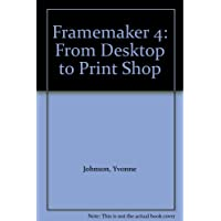 FrameMaker 4: From Desktop to Print Shop