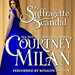 The Suffragette Scandal : Brothers Sinister, Book 4 | Courtney Milan