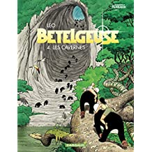 Bételgeuse - tome 4 - Les cavernes (French Edition)