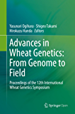 Advances in Wheat Genetics: From Genome to Field: Proceedings of the 12th International Wheat Genetics Symposium
