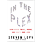 In The Plex: How Google Thinks, Works, and Shapes Our Lives (English Edition)
