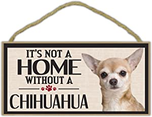 Wood Sign: It's Not A Home Without A CHIHUAHUA | Dogs, Gifts, Decorations