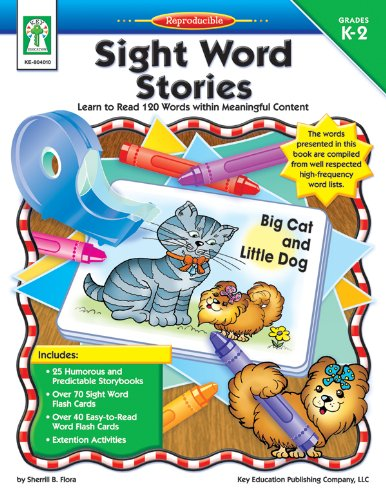 Sight Word Stories, Grades K - 2: Learn to Read 120 Words within Meaningful Content (Teaching Child To Read In 100 Lessons)
