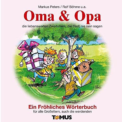 Oma & Opa: Ein fröhliches Wörterbuch
