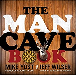 Amazoncom The Man Cave Book 0971485928526 Jeff Wilser