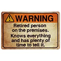 Funny Warning Sign: Retired Person on Premise, Tin Metal Sign for Home Yard Patio Man Cave, 8x12 Inch/20x30cm