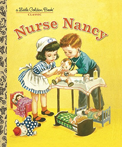 Nurse Nancy (Little Golden Book) (Best Careers For Over 50 Year Olds)