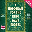 A Hologram for the King Audiobook by Dave Eggers Narrated by Dion Graham
