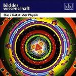 Die 7 Rätsel der Physik - Bild der Wissenschaft | Vaas Rüdiger