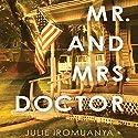 Mr. and Mrs. Doctor: A Novel Hörbuch von Julie Iromuanya Gesprochen von: Robin Miles