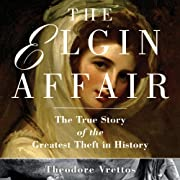 The Elgin Affair: The True Story of the…