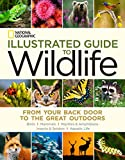 img - for National Geographic Illustrated Guide to Wildlife: From Your Back Door to the Great Outdoors book / textbook / text book