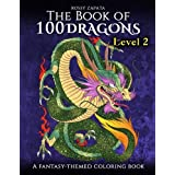 The Book of 100 Dragons LEVEL 2: A Fantasy-themed coloring book