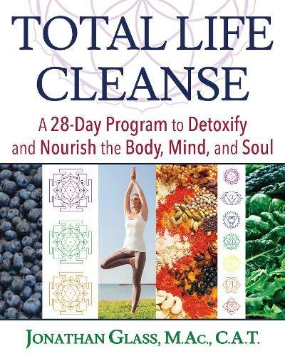 Total Life Cleanse: A 28-Day Program to Detoxify and Nourish the Body, Mind, and - Code Glasses.com