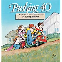 Pushing 40: A For Better or For Worse Collection