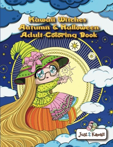 Kawaii Witches Autumn & Halloween Adult Coloring Book: An Autumn Coloring Book for Adults & Kids: Japanese Anime Witches, Cats, Owls, Fall Scenes & Halloween -