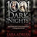 Midnight Unleashed: A Midnight Breed Novella - 1001 Dark Nights Audiobook by Lara Adrian Narrated by Hillary Huber