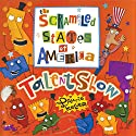 The Scrambled States of America Talent Show Audiobook by Laurie Keller Narrated by Jon Carroll