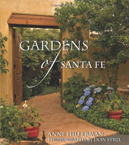 Gardens Of Santa Fe Hillerman Anne Strel Don 8601423171364 Amazon Com Books