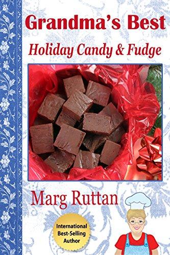 Grandma's Best Holiday Candy & Fudge (Grandma's Best Recipes Book 9)