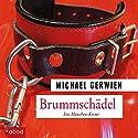 Brummschädel: Ein Fall für Exkommissar Max Raintaler Hörbuch von Michael Gerwien Gesprochen von: Andreas Denk