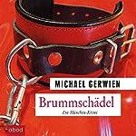 Brummschädel: Ein Fall für Exkommissar Max Raintaler | Michael Gerwien