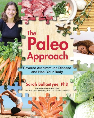The Paleo Approach: Reverse Autoimmune Disease, Heal Your Body (Best Probiotic For Hashimoto's)