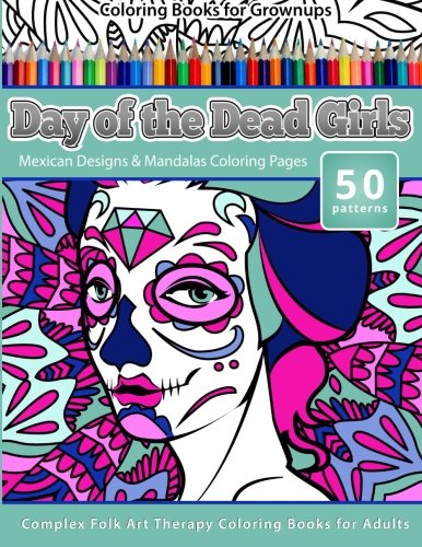 Day of the Dead Girls: Mexican Designs & Mandalas Coloring Pages