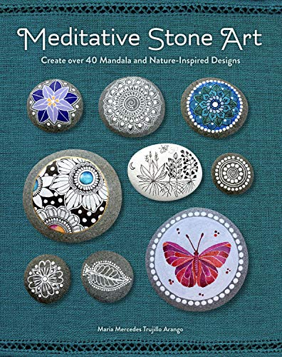Book Cover: Meditative Stone Art: Create over 40 Mandala and Nature-Inspired Designs